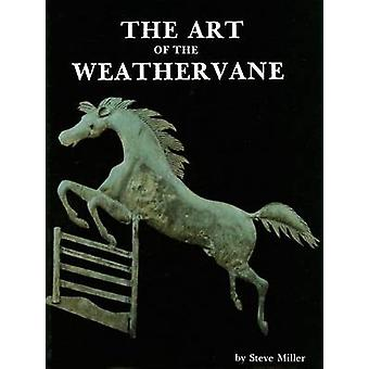 Art of the Weathervane by Steve Miller - 9780887400056 Book