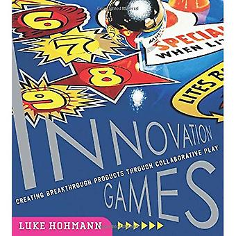 Innovation Games: Creating Breakthrough Products and Services