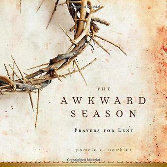 The Awkward Season: Prayers for Lent