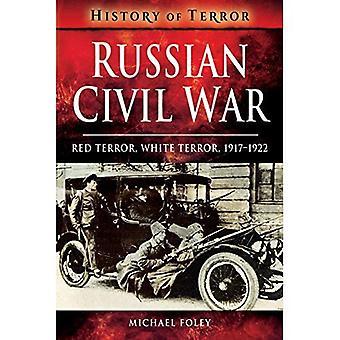 Guerra civile russa: Terrore rosso, terrore bianco, 1917-1922 (una storia del terrore)