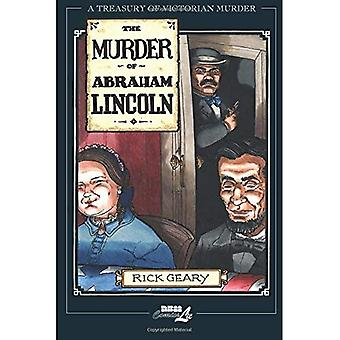 The Murder of Abraham Lincoln: v. 7: A Treasury of Victorian Murder: v. 7 (Treasury of Victorian Murder (Paperback))