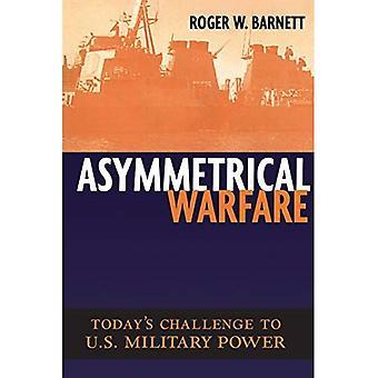 Asymmetrische Kriegsführung: Die heutige Herausforderung für US-Militärmacht (Ausgaben in Twenty-First Century Warfare)