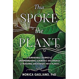 Sålunda talade växten: en märklig resa av banbrytande vetenskapliga upptäckter och personliga möten med växter