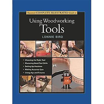 Taunton's Complete Illustrated Guides: Taunton's Complete Illustrated Guide to Using Woodworking Tools