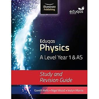 Eduqas Physics for A Level Year 1 & AS: Study and Revision Guide