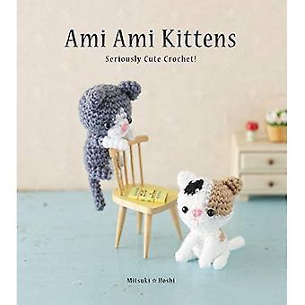 Ami Ami Kittens: Seriously Cute Crochet!