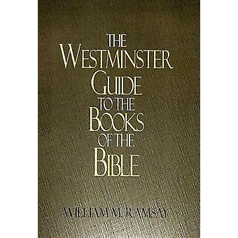 Westminster Guide to the Books of the Bible by Ramsey & William M.