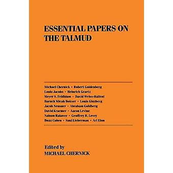 Essential Papers on the Talmud by Edited by Michael Chernick