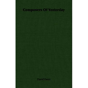 Composers Of Yesterday by Ewen & David