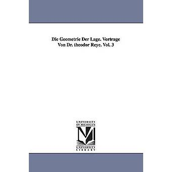 Sterben Sie Geometrie Der Lage. Vortrage Von Dr. Theodor Reye. Vol. 3 von Reye & Theodor