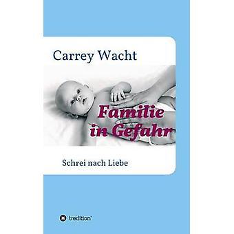 Familie i Gefahr av Wacht & Carrey