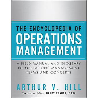 The Encyclopedia of Operations Management - A Field Manual and Glossar
