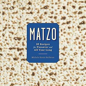 Matzo - 35 Recipes for Passover and All Year Long by Michele Streit He