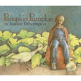 Pumpkin by Jeanne Titherington - 9780812496222 Book