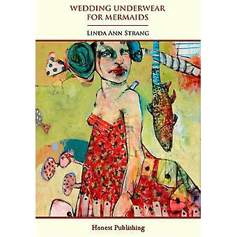 Wedding Underwear for Mermaids by Linda Ann Strang - 9780956665843 Bo