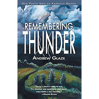 Remembering Thunder by Andrew Glaze - 9781588380777 Book