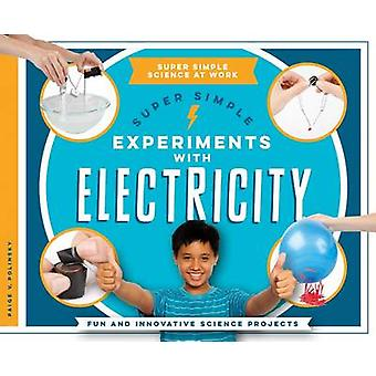 Super Simple Experiments with Electricity - Fun and Innovative Science