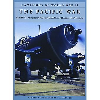 The Pacific War - Pearl Harbor; Singapore; Midway; Guadalcanal; Philip