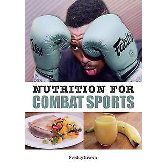 Nutrition for Combat Sports by Freddy Brown - 9781785001536 Book