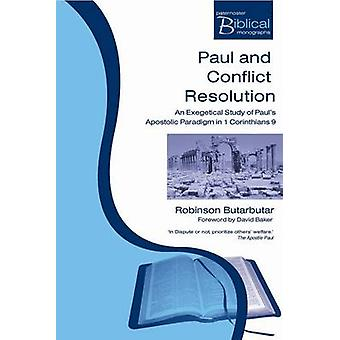 Paul and Conflict Resolution - An Exegetical Study of Paul's Apostolic