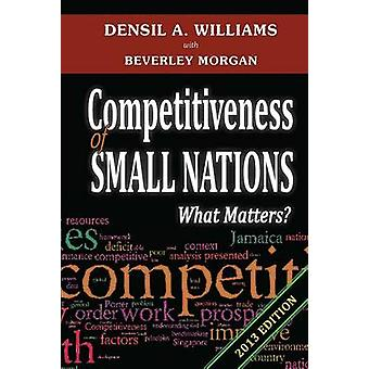 Competitiveness of Small Nations - What Matters? by Densil A. Williams