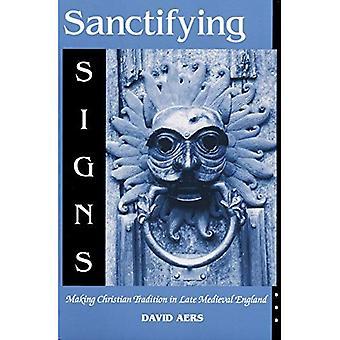 Santificare segni: Rendendo Christian tradizione tardo medievale in Inghilterra