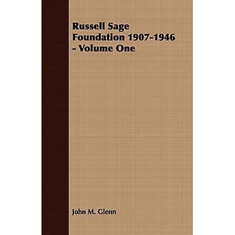 Russell Sage Foundation 19071946  Volume One by Glenn & John M.