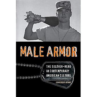 Male Armor: The Soldier-hero in Contemporary American Culture (Cultural Frames, Framing Culture)