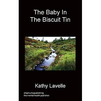 The Baby in the Biscuit Tin by Lavelle & Kathy