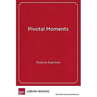 Pivotal Moments - How Educators Can Put All Students on the Path to Co