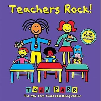 Teachers Rock by Todd Parr