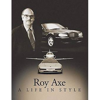A Life in Style by Axe & Roy