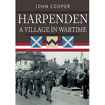 Harpenden A Village in Wartime by John Cooper