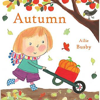Autumn by Child s Play & Illustrated by Ailie Busby