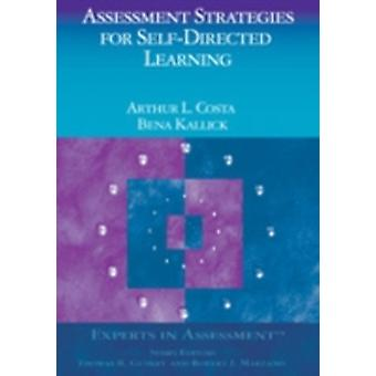 Assessment Strategies for SelfDirected Learning by Costa & Arthur L.