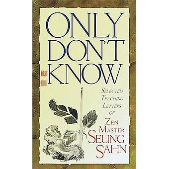 Only Dont Know by Seung Sahn