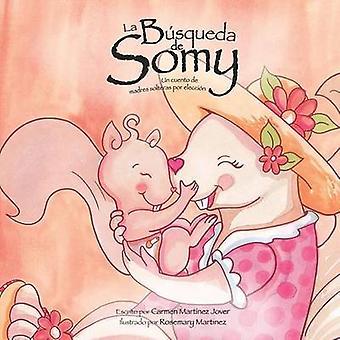 La Bsqueda de Somy un cuento de madres solteras por eleccin by MartinezJover & Carmen