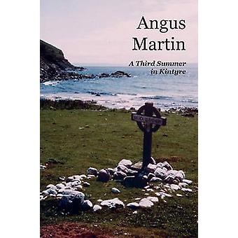 A Third Summer  in Kintyre by Martin & Angus