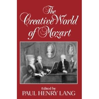 The Creative World of Mozart by Lang & Paul Henry