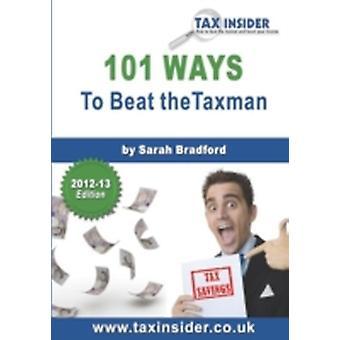 101 Ways to Beat the Taxman by Bradford & Sarah