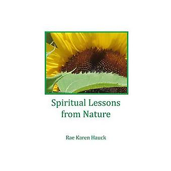 Spiritual Lessons from Nature by Hauck & Rae Karen