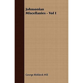 Johnsonian Miscellanies  Vol I by Hill & George Birkbeck
