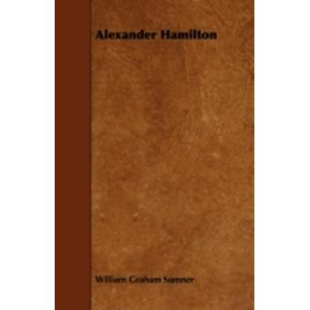 Alexander Hamilton by Sumner & William Graham