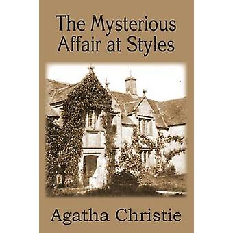 The Mysterious Affair at Styles by Christie & Agatha