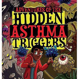 Adventures of the Hidden Asthma Triggers by Johnson & Tresha