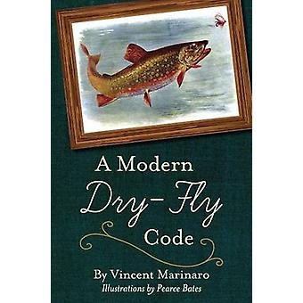 A Modern DryFly Code by Marinaro & Vincent C.