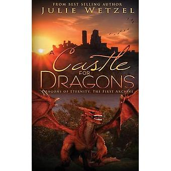 A Castle for Dragons by Wetzel & Julie