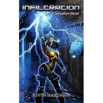 Infiltration A Kid Sensation Novel by Hardman & Kevin