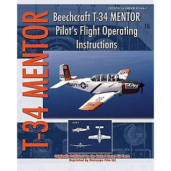 Beechcraft T34 Mentor Pilots Flight Operating Instructions by Air Force & United States
