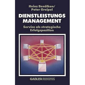 Dienstleistungsmanagement  Service als strategische Erfolgsposition by Benlken & Heinz